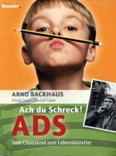 Ach du Schreck; ADHS (ADS) Arno Backhaus