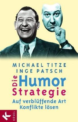 Die Humor-Strategie, Michael Titze und Inge Patsch