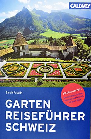 Gartenreiseführer Schweiz - Sarah Fasolin
