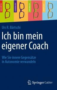 Ich bin mein eigener Coach - Urs Bärtschi - Selbstcoaching einfach erklärt