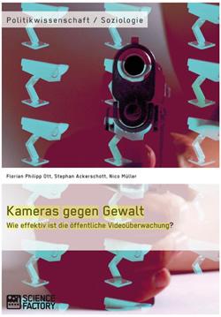Kameras gegen Gewalt. Wie effektiv ist die öffentliche Videoüberwachung?