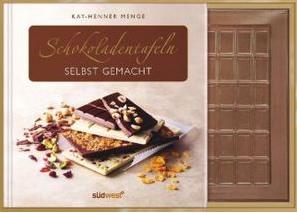 Schokoladentafeln selbst gemacht - Kay-Henner Menge